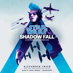 Shadow Fall by  Alexander Freed audiobook