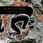 This Wound Is a World by  Billy-Ray Belcourt audiobook