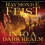 Into a Dark Realm by  Raymond E. Feist audiobook