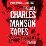 The Last Charles Manson Tapes by  Andy Tillett audiobook