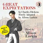 Great Expectations by  Freely Adapted by Alison Larkin audiobook