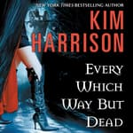 Every Which Way But Dead by  Kim Harrison audiobook