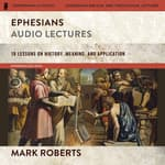 Ephesians: Audio Lectures (The Story of God Bible Commentary) by  Mark Roberts audiobook