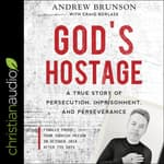 God's Hostage by  Andrew Brunson audiobook