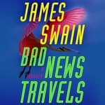 Bad News Travels by  James Swain audiobook