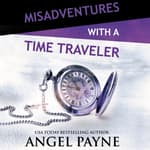 Misadventures with a Time Traveler by  Angel Payne audiobook