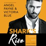 Shark's Rise by  Angel Payne audiobook
