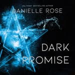 Dark Promise by  Danielle Rose audiobook