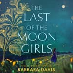 The Last of the Moon Girls by  Barbara Davis audiobook