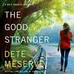 The Good Stranger by  Dete Meserve audiobook