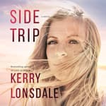 Side Trip by  Kerry Lonsdale audiobook