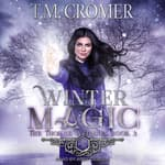Winter Magic by  T.M. Cromer audiobook