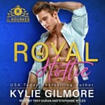 Royal Hottie by  Kylie Gilmore audiobook
