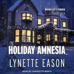 Holiday Amnesia by  Lynette Eason audiobook