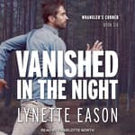 Vanished in the Night by  Lynette Eason audiobook