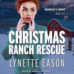 Christmas Ranch Rescue by  Lynette Eason audiobook