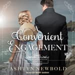 A Convenient Engagement by  Ashtyn Newbold audiobook