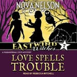 Love Spells Trouble by  Nova Nelson audiobook