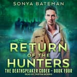 Return of the Hunters by  Sonya Bateman audiobook