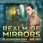 Realm of Mirrors by  Sonya Bateman audiobook