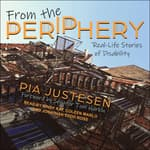From the Periphery by  Pia Justesen audiobook