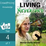 Living Neverland by  Wendell Charles NeSmith audiobook