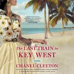 The Last Train to Key West by  Chanel Cleeton audiobook
