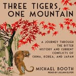 Three Tigers, One Mountain by  Michael Booth audiobook