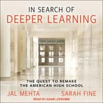 In Search of Deeper Learning by  Jal Mehta audiobook