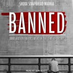 Banned by  Shoba Sivaprasad Wadhia audiobook