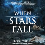 When the Stars Fall by  Becki Willis audiobook
