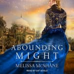 Abounding Might by  Melissa McShane audiobook