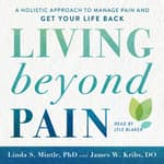 Living beyond Pain by  Linda S. Mintle, Ph.D. audiobook