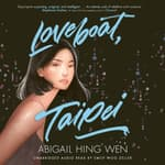 Loveboat, Taipei by  Abigail Hing Wen audiobook
