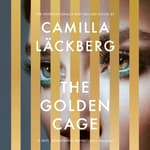 The Golden Cage by  Camilla Läckberg audiobook