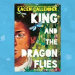 King and the Dragonflies by  Kacen Callender audiobook