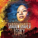 Shadowshaper 'Legacy by  Daniel José Older audiobook