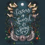 Sisters of Sword and Song by  Rebecca Ross audiobook
