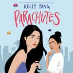 Parachutes by  Kelly Yang audiobook