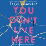 You Don't Live Here by  Robyn Schneider audiobook