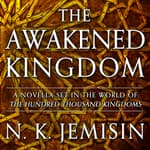 The Awakened Kingdom by  N. K. Jemisin audiobook