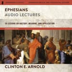 Ephesians: Audio Lectures (Zondervan Exegetical Commentary on the New Testament) by  Clinton E. Arnold audiobook