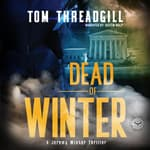 Dead of Winter  by  Tom Threadgill audiobook