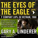 Eyes of the Eagle by  Gary A. Linderer audiobook