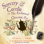 Sorcery & Cecelia by  Patricia C. Wrede audiobook