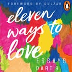 Eleven Ways to Love Part 8: Where Are My Lesbians? by  Sreshtha audiobook