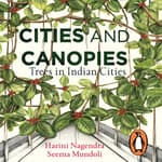 Cities and Canopies by  Harini Nagendra audiobook