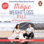 The Magic Weight-Loss Pill by  Luke Coutinho audiobook