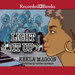 Light It Up by  Kekla Magoon audiobook