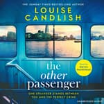 The Other Passenger by  Louise Candlish audiobook